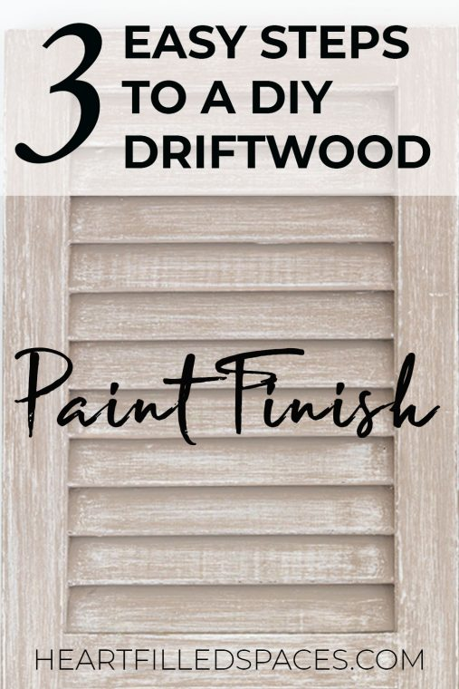 Painted driftwood finish on shutters.