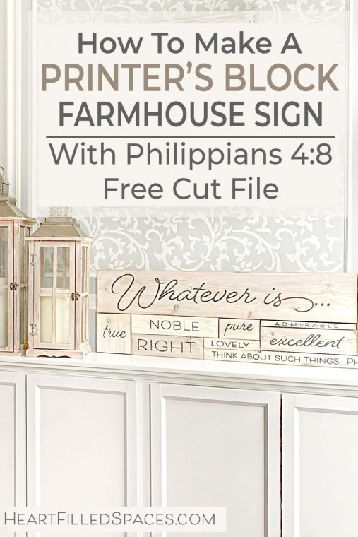 How to make a unique DIY farmhouse sign, printer's block style with Philippians 4:8 scripture verse.